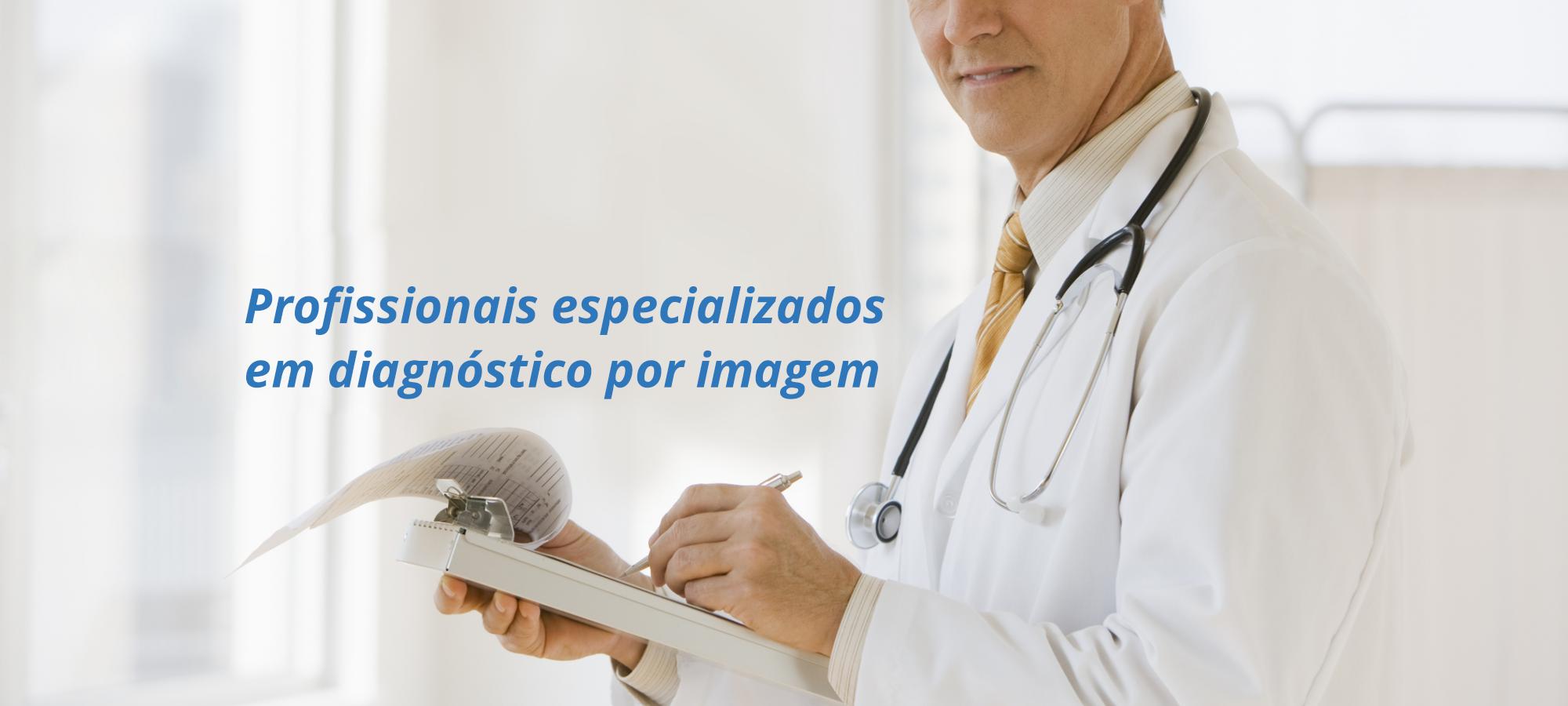 Profissionais especializados no diagnóstico por imagem